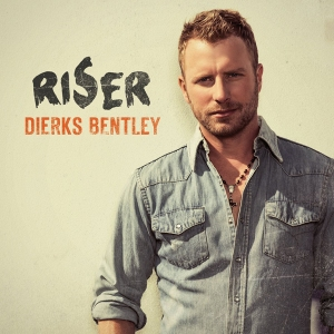 """Riser,"" by Dierks Bentley (photo from albumartexchange.com)"